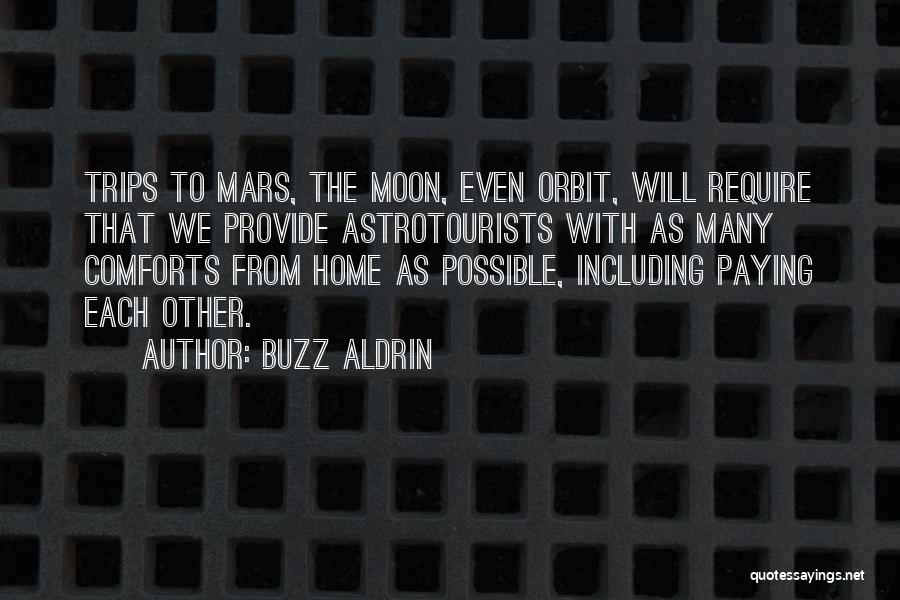 Comforts Of Home Quotes By Buzz Aldrin