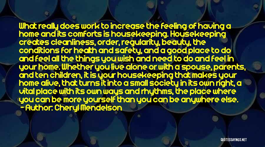 Comforts Of Home Quotes By Cheryl Mendelson
