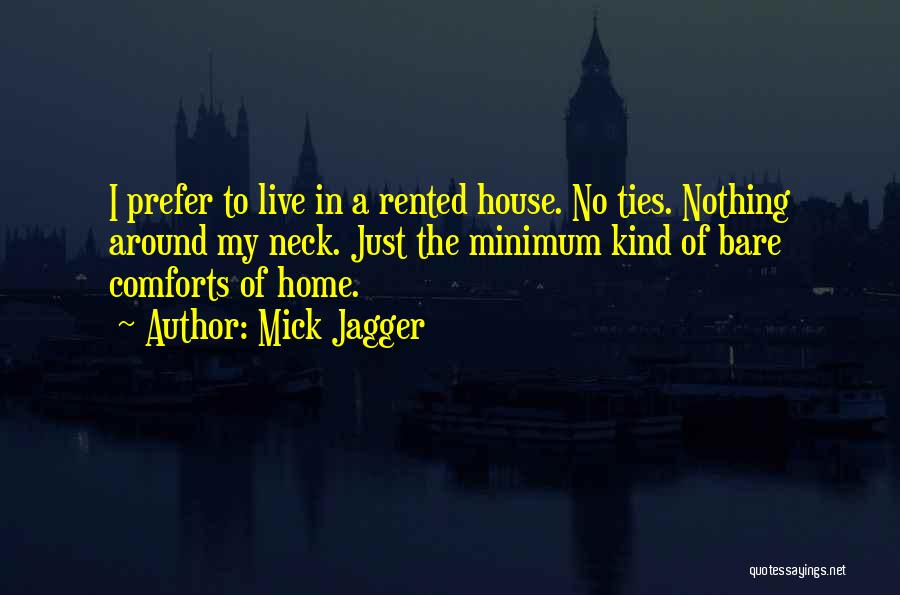 Comforts Of Home Quotes By Mick Jagger