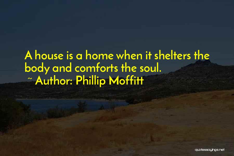 Comforts Of Home Quotes By Phillip Moffitt