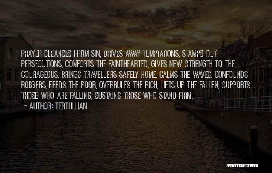 Comforts Of Home Quotes By Tertullian