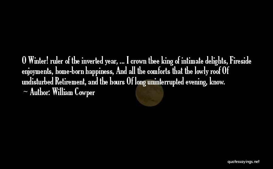 Comforts Of Home Quotes By William Cowper