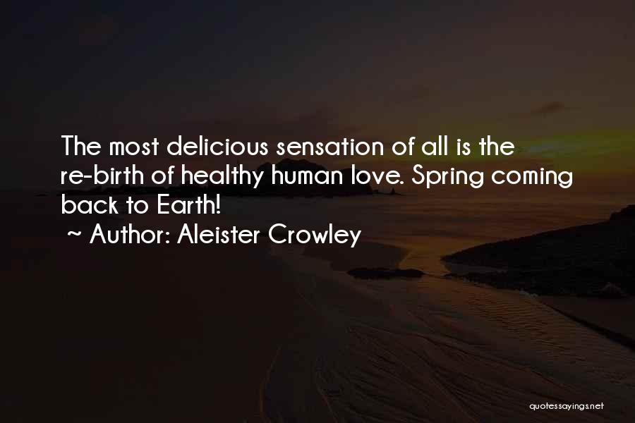 Coming Back To Love Quotes By Aleister Crowley