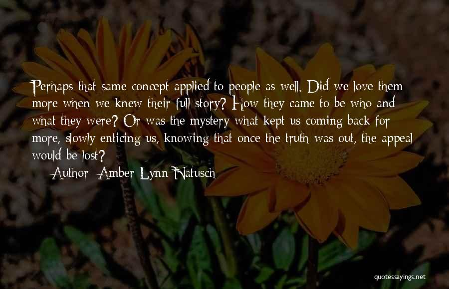 Coming Back To Love Quotes By Amber Lynn Natusch