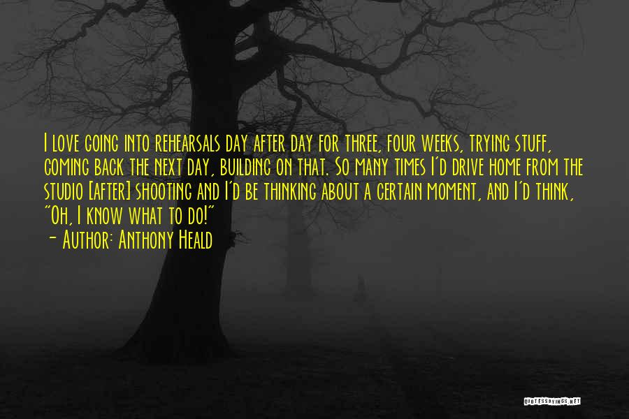 Coming Back To Love Quotes By Anthony Heald