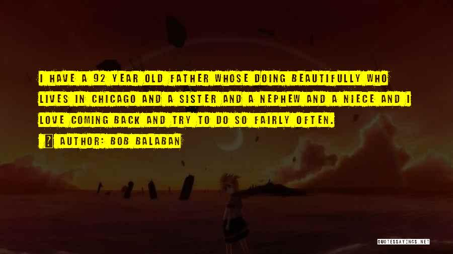 Coming Back To Love Quotes By Bob Balaban