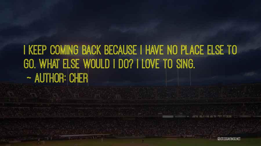 Coming Back To Love Quotes By Cher