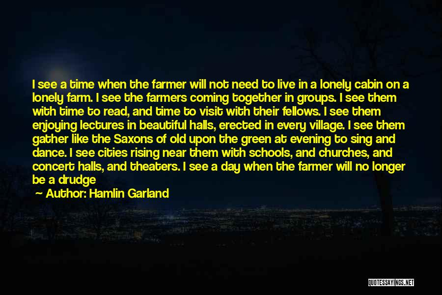 Coming Back To Love Quotes By Hamlin Garland