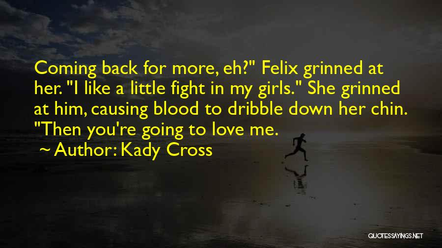 Coming Back To Love Quotes By Kady Cross