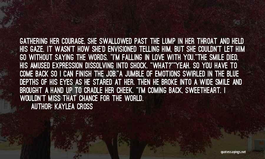 Coming Back To Love Quotes By Kaylea Cross