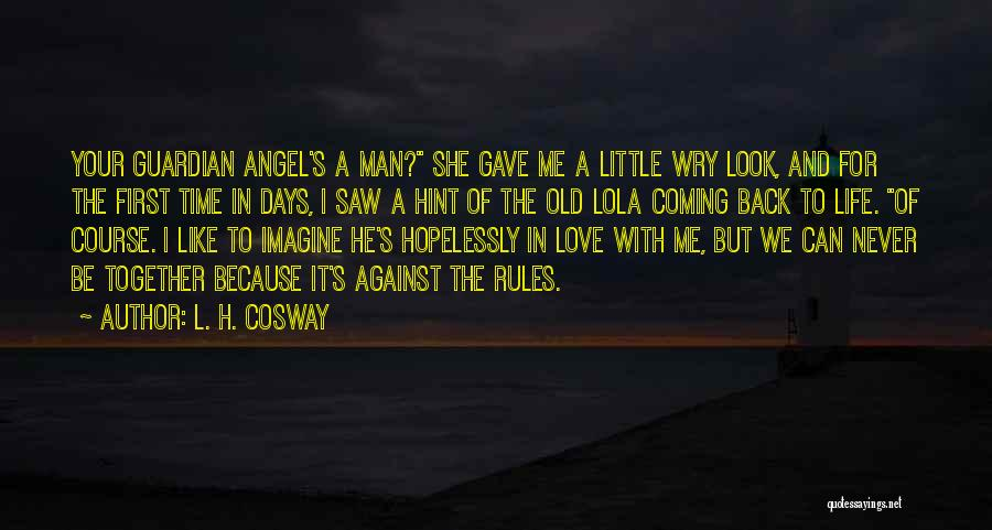 Coming Back To Love Quotes By L. H. Cosway