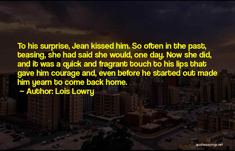 Coming Back To Love Quotes By Lois Lowry