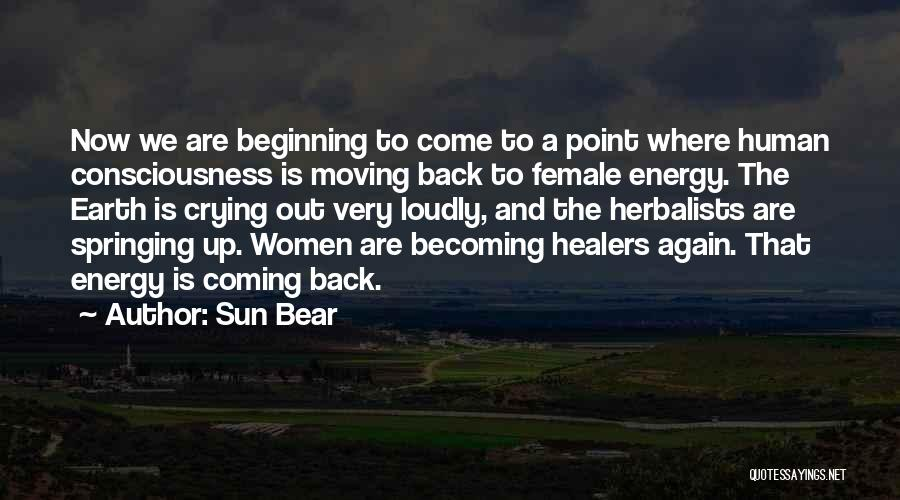 Coming Back To Love Quotes By Sun Bear