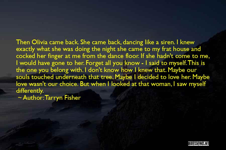 Coming Back To Love Quotes By Tarryn Fisher