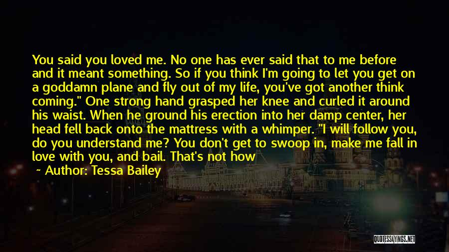 Coming Back To Love Quotes By Tessa Bailey