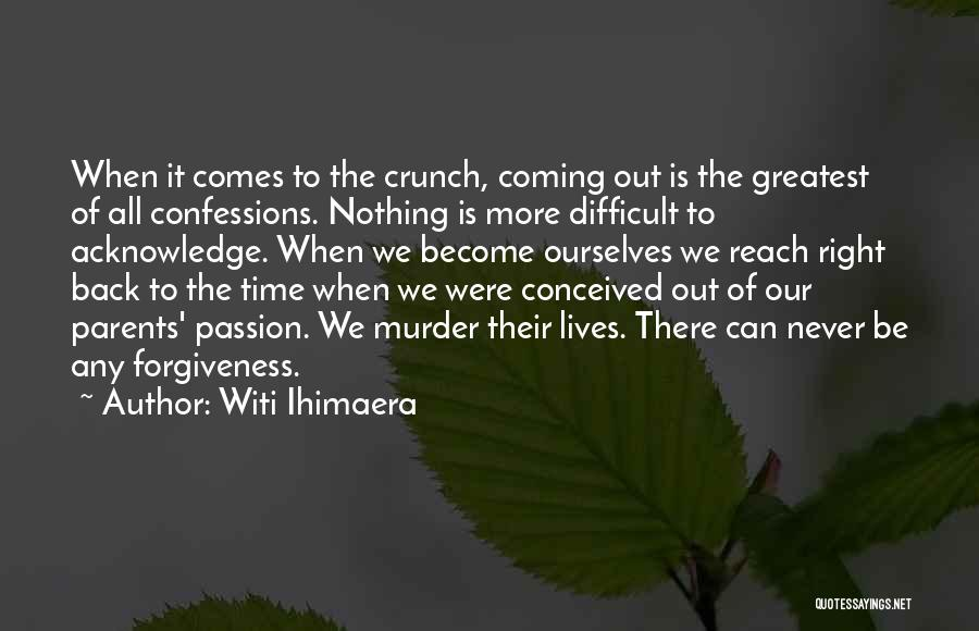 Coming Back To Love Quotes By Witi Ihimaera
