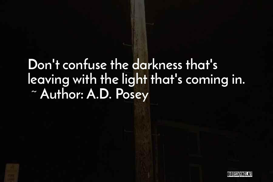 Coming Out Of The Darkness Into The Light Quotes By A.D. Posey