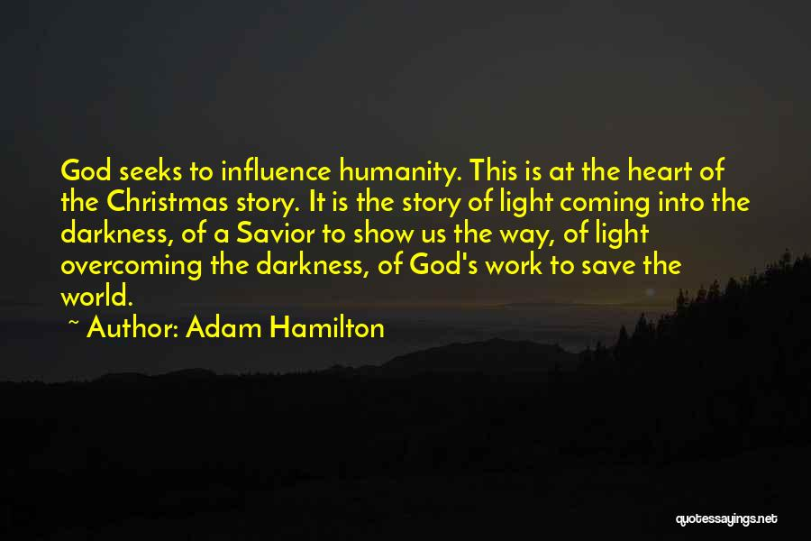 Coming Out Of The Darkness Into The Light Quotes By Adam Hamilton