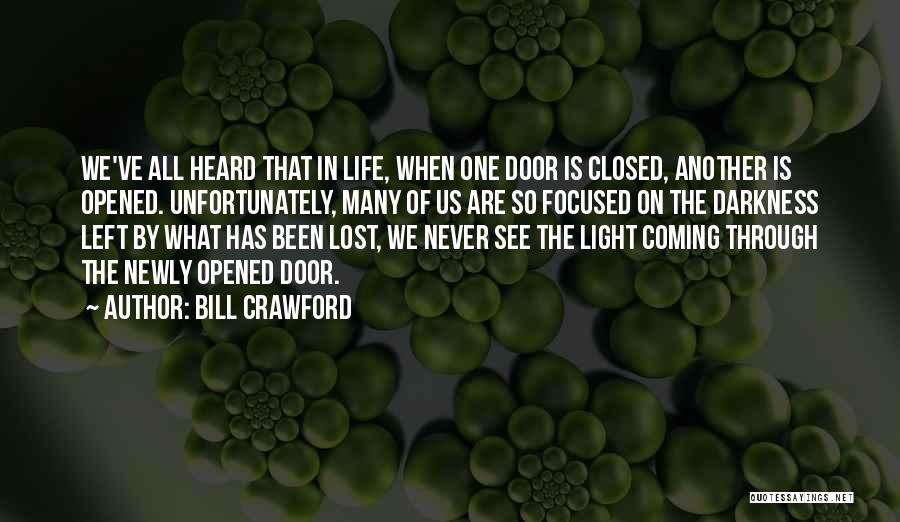 Coming Out Of The Darkness Into The Light Quotes By Bill Crawford