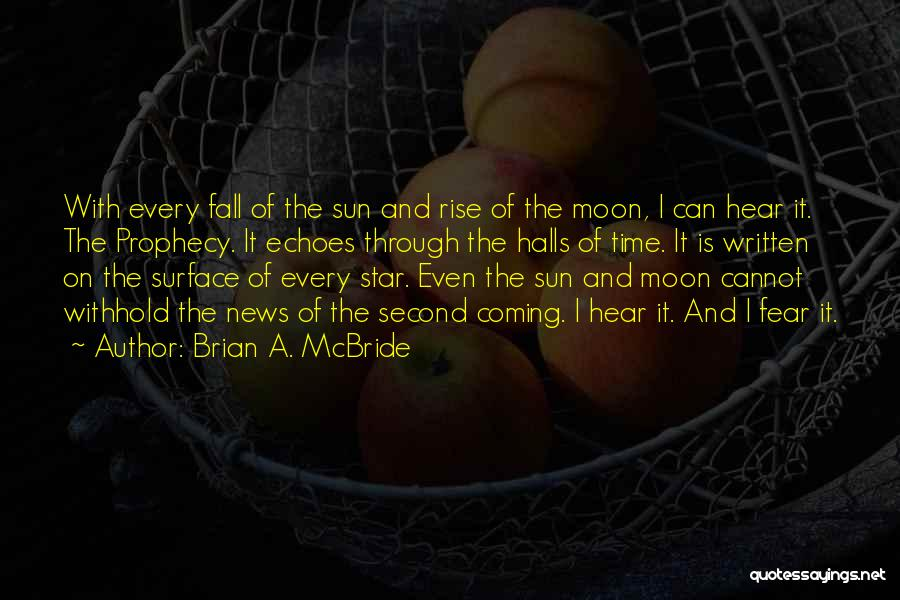 Coming Out Of The Darkness Into The Light Quotes By Brian A. McBride