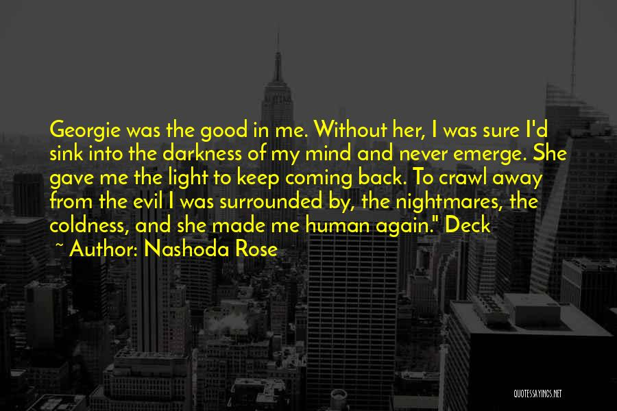 Coming Out Of The Darkness Into The Light Quotes By Nashoda Rose