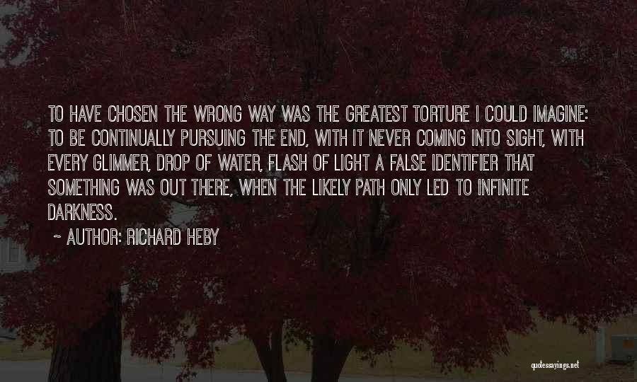 Coming Out Of The Darkness Into The Light Quotes By Richard Heby