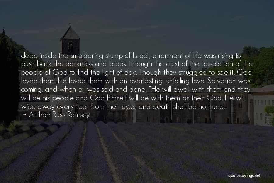 Coming Out Of The Darkness Into The Light Quotes By Russ Ramsey