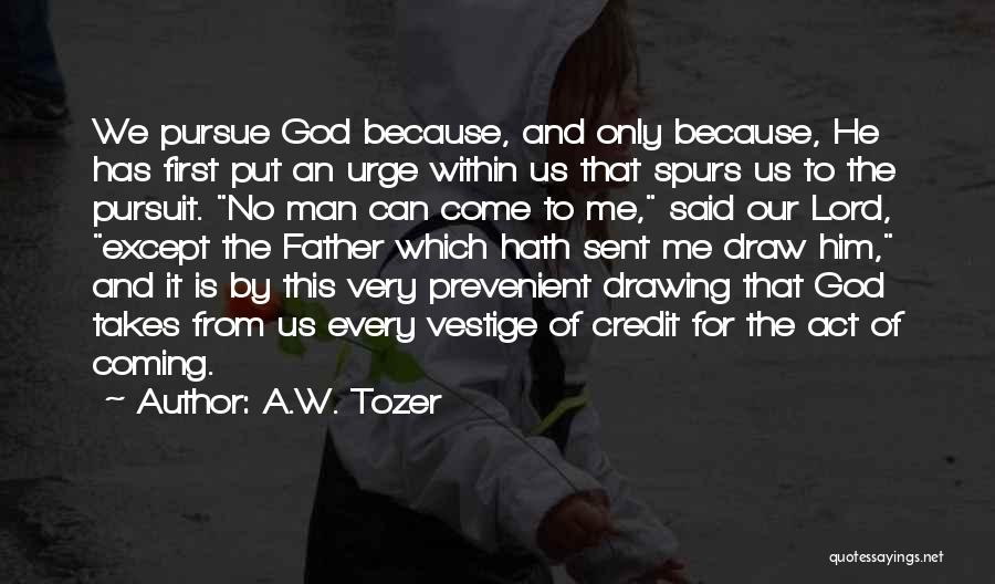 Coming To God Quotes By A.W. Tozer