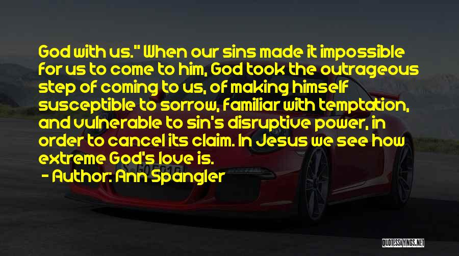 Coming To God Quotes By Ann Spangler