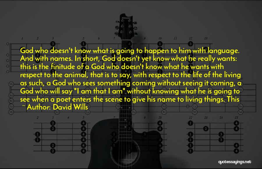 Coming To God Quotes By David Wills