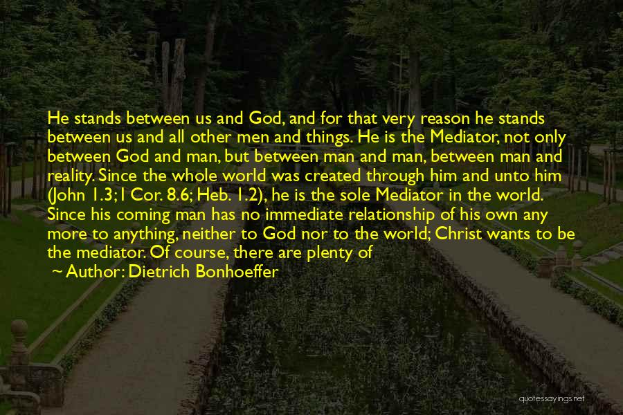 Coming To God Quotes By Dietrich Bonhoeffer