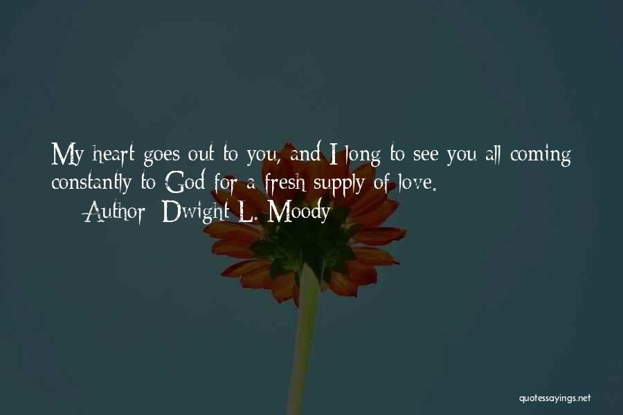 Coming To God Quotes By Dwight L. Moody