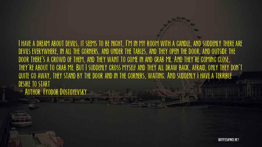 Coming To God Quotes By Fyodor Dostoyevsky