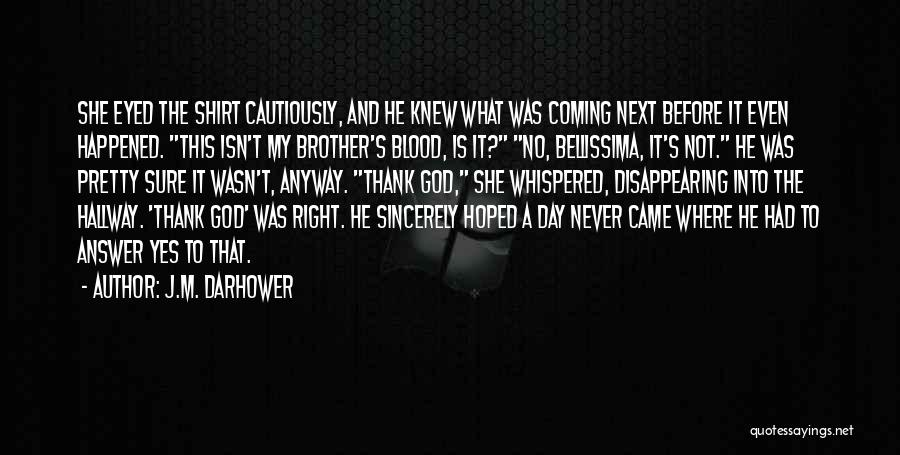 Coming To God Quotes By J.M. Darhower