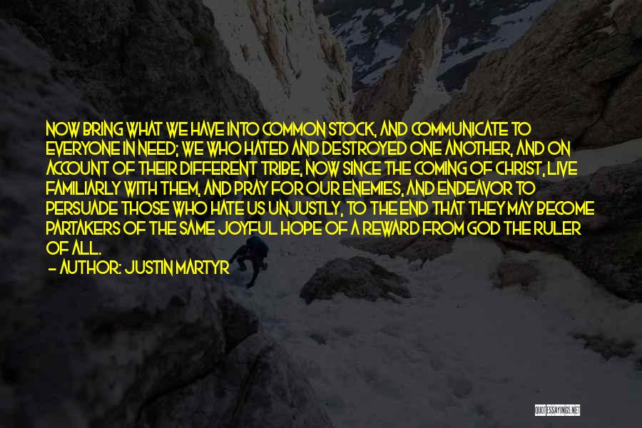 Coming To God Quotes By Justin Martyr