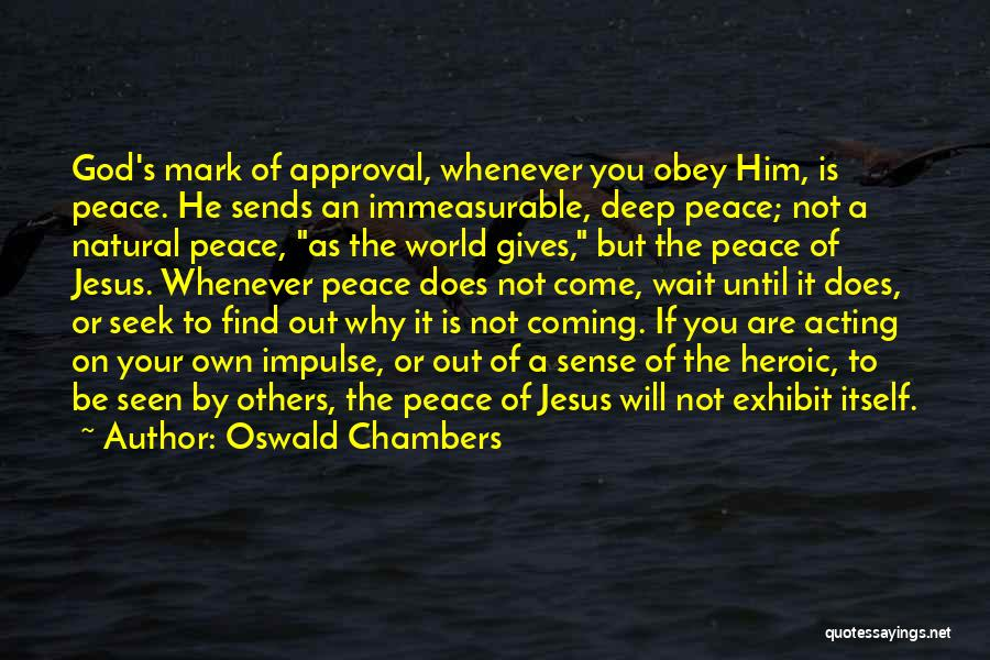 Coming To God Quotes By Oswald Chambers