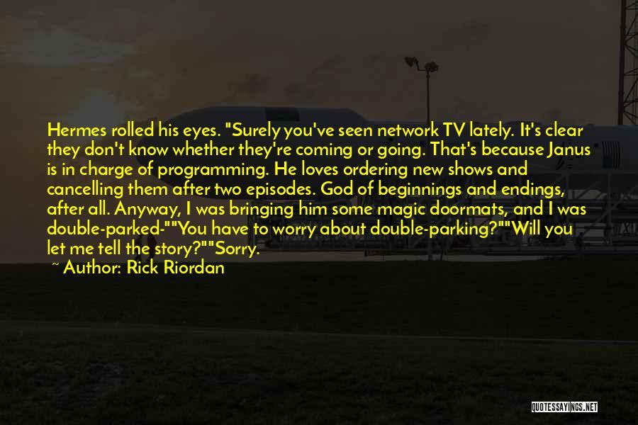 Coming To God Quotes By Rick Riordan