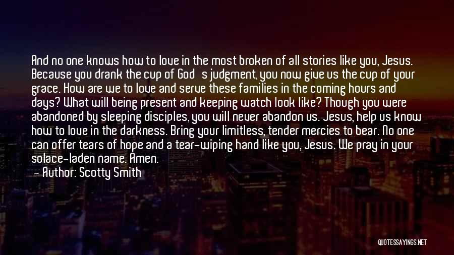 Coming To God Quotes By Scotty Smith