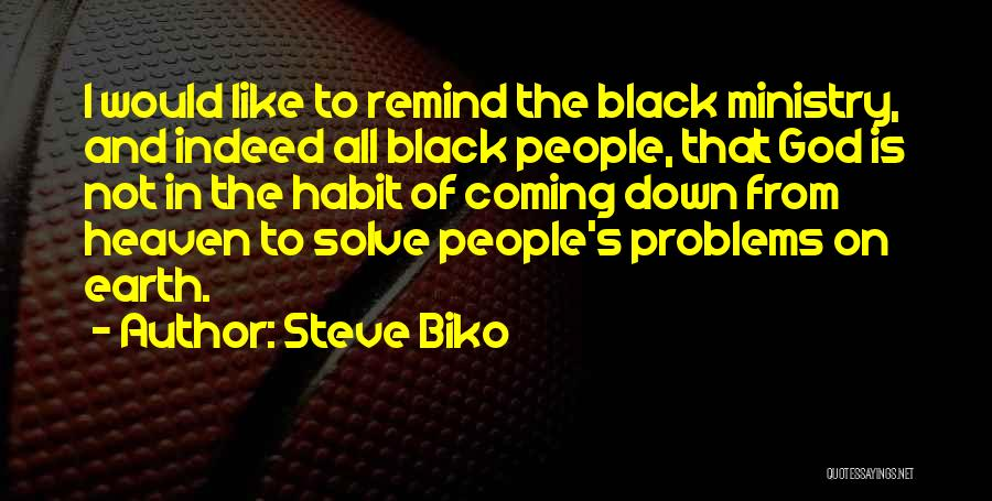 Coming To God Quotes By Steve Biko