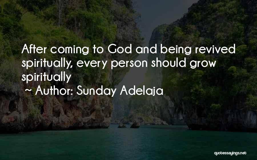 Coming To God Quotes By Sunday Adelaja