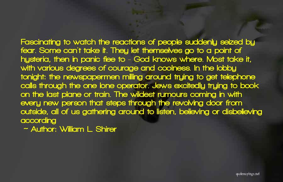 Coming To God Quotes By William L. Shirer