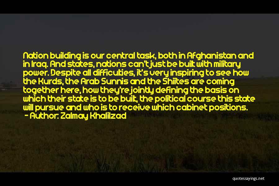 Coming Together As A Nation Quotes By Zalmay Khalilzad