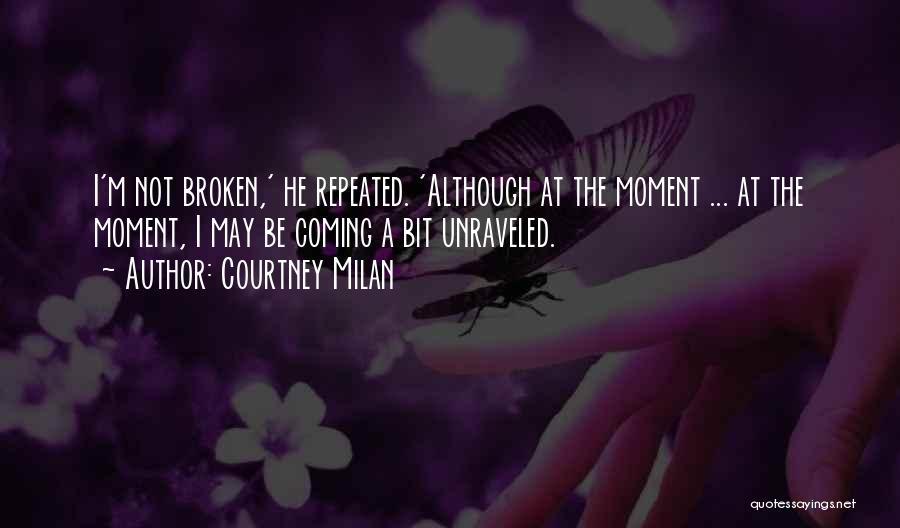 Coming Unraveled Quotes By Courtney Milan