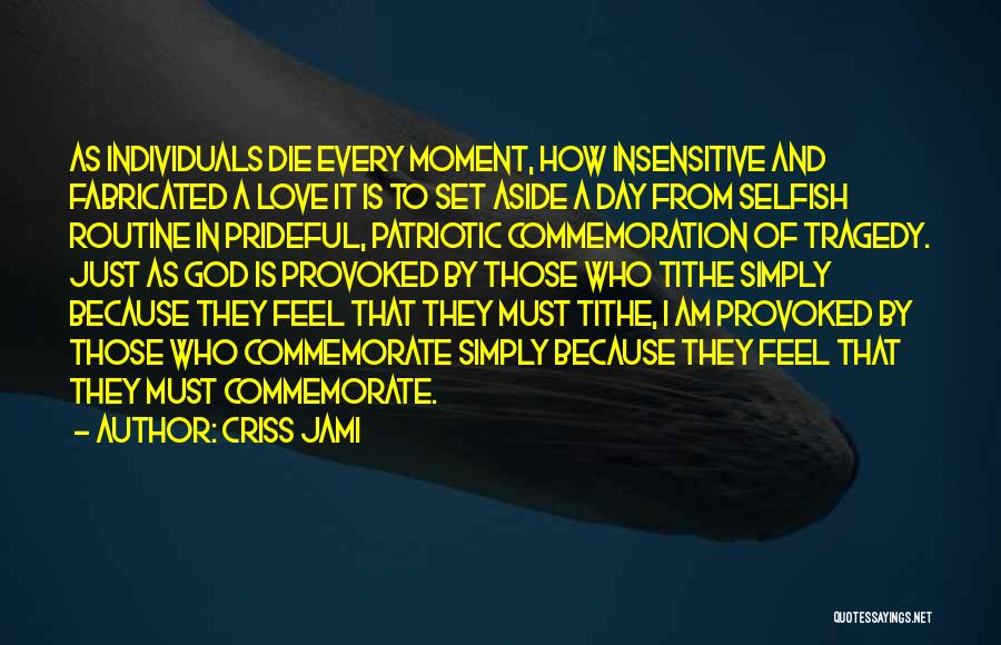 Commemorate Quotes By Criss Jami