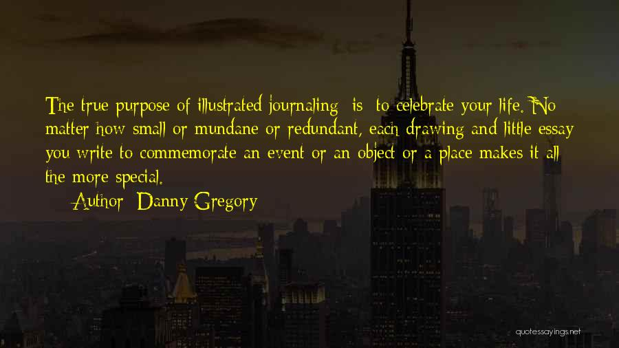 Commemorate Quotes By Danny Gregory