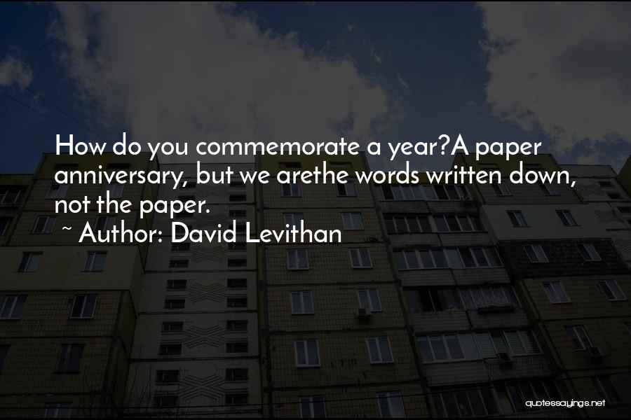 Commemorate Quotes By David Levithan