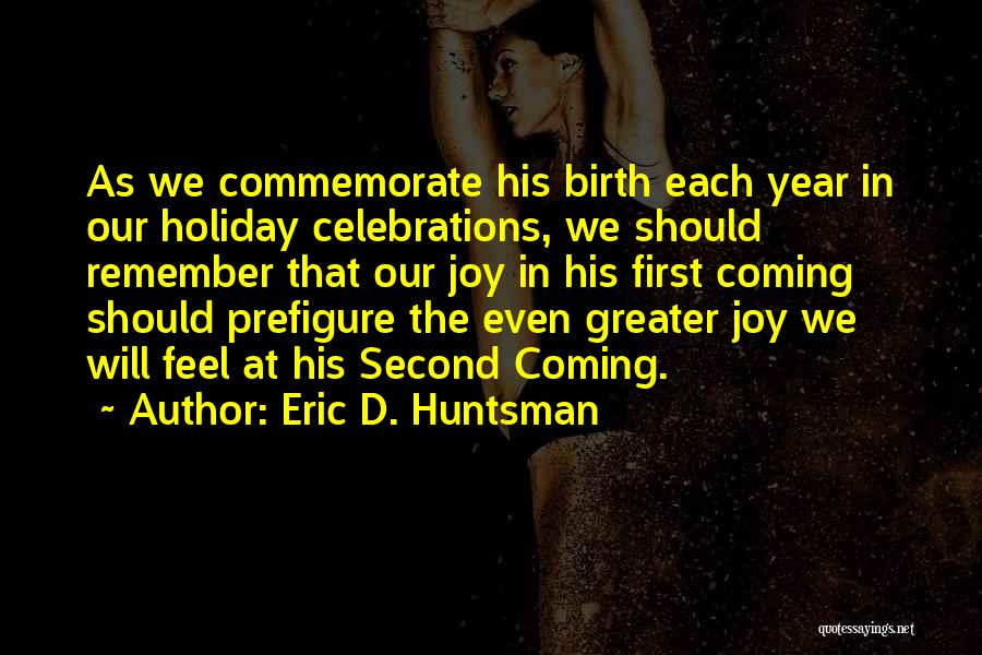 Commemorate Quotes By Eric D. Huntsman