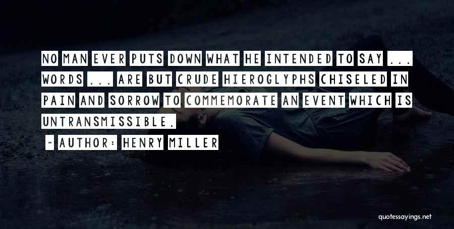 Commemorate Quotes By Henry Miller