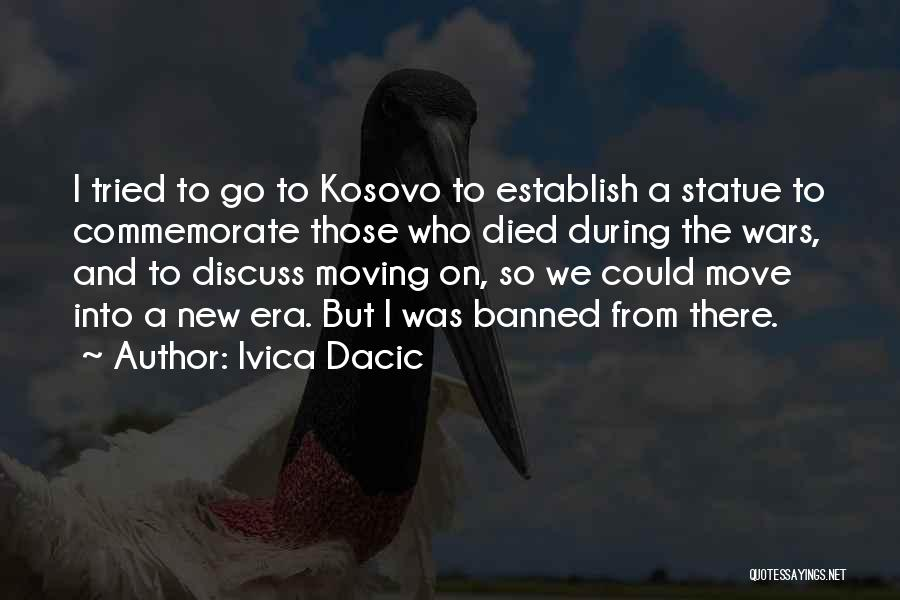 Commemorate Quotes By Ivica Dacic
