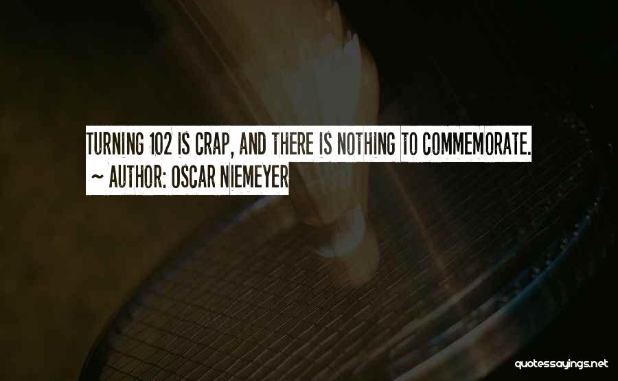 Commemorate Quotes By Oscar Niemeyer